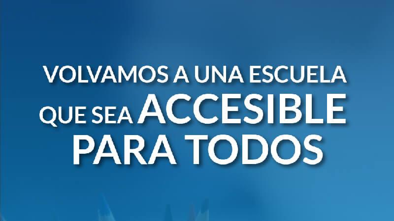 Un texto que dice: Volvamos a una escuela que sea accesible para todos, escrito en letras blancas con fondo celeste.