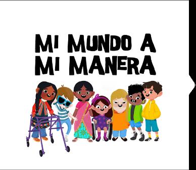 Imagen en fondo blanco que contiene el título del concurso Mi Mundo A Mi Manera en letras negras y las ilustraciones de todos los personajes del concurso literario, niños y niñas con diferentes discapacidades.