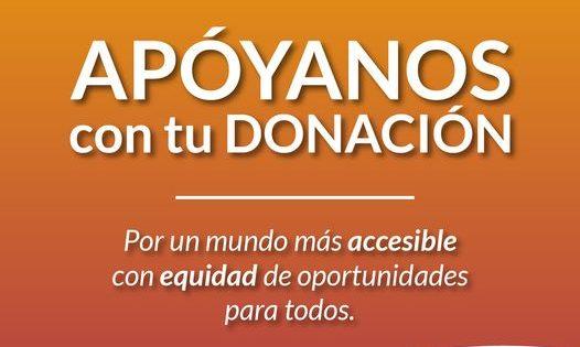 APÓYANOS con tu DONACION Por un mundo más accesible con equidad de oportunidades para todos