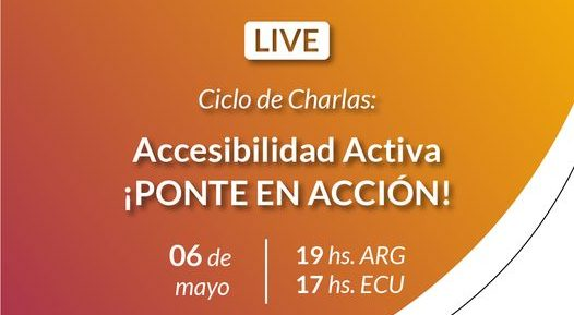 """""""An image of one person and a text that say: Instagram Live Talk cycles: Active Accessibility- Get on Action! 6th of May, 7 pm (Time Argentina) 5 pm (Time Colombia)"""