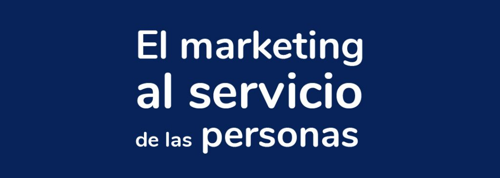 Blue background image with the phrase in the middle: Marketing at the service of people.