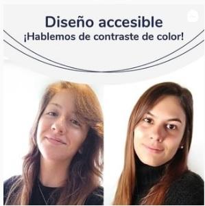 Imagen de Pilar y Camila sonriendo, miembros del equipo de Diseño Universal. En el margen superior la frase: Diseño accesible ¡Hablemos de contraste de color!