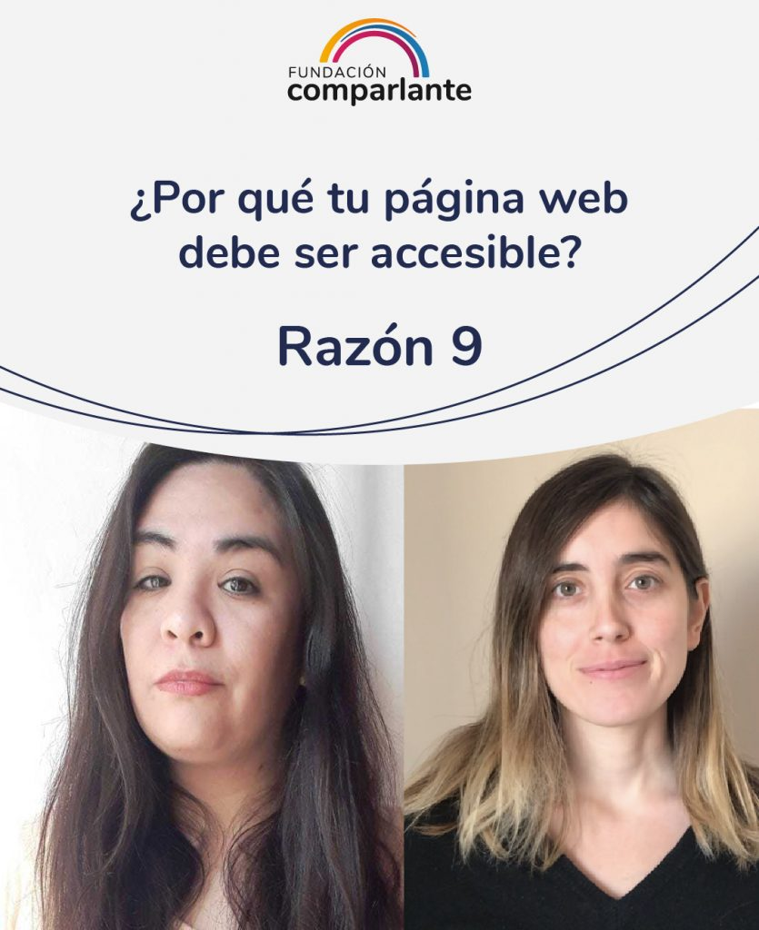 Image of Barbara and Mayra, members of the Web Development team. With the phrase: Why should your website be accessible? Reason 9. Fundación Comparlante logo.