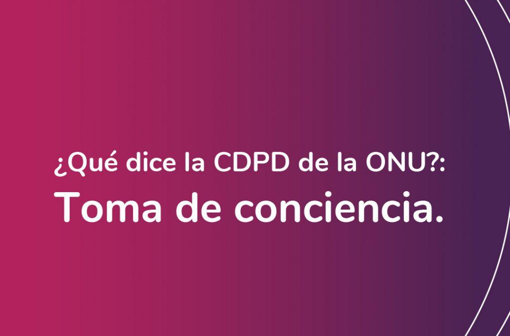 """En la imagen se observa el texto: """"¿Qué dice la CDPD de la ONU?: Toma de conciencia"""". Debajo se ubbica el logo de Fundación Comparlante."""