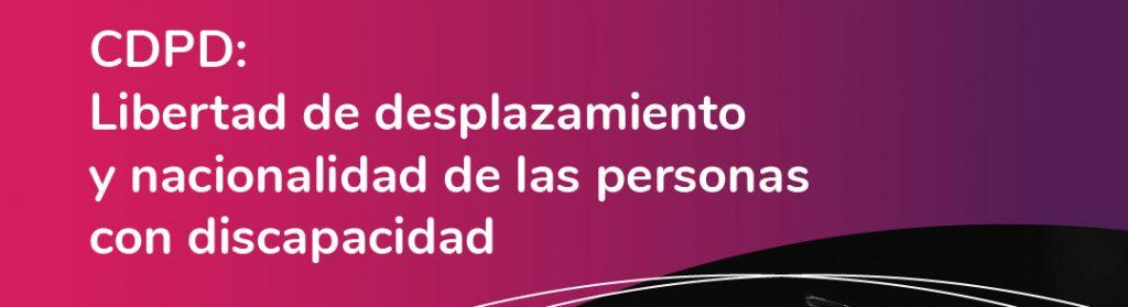 Imagen con el título CDPD: la libertad de desplazamiento y nacionalidad de las personas con discapacidad