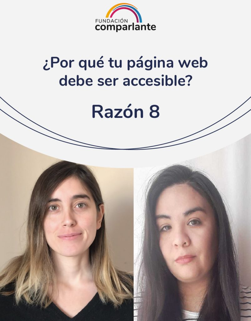 Image of Barbara and Mayra, members of the Web Development team. With the phrase: Why should your website be accessible? Reason 8. Fundación Comparlante logo.